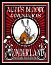 Alice's Bloody Adventures in Wonderland - Raul Alberto Contreras