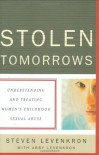 Stolen Tomorrows: Understanding and Treating Women's Childhood Sexual Abuse - Steven Levenkron, Abby Levenkron