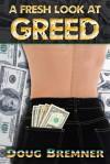 A Fresh Look at Greed - Doug Bremner