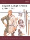 English Longbowman 1330-1515 - Clive Bartlett, Clive Bartlet