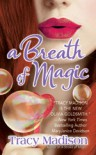 A Breath of Magic - Tracy Madison