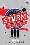 S.T.O.R.M.: The Infinity Code - E.L. Young, Emma Young
