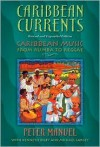 Caribbean Currents: Caribbean Music from Rumba to Reggae - Peter Manuel, Michael Largey, Kenneth Bilby