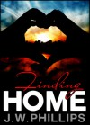 Finding Home - J.W. Phillips