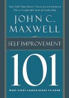 Self-Improvement 101: What Every Leader Needs to Know (101 (Thomas Nelson)) - John Maxwell