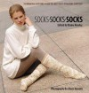 Socks Socks Socks: 70 Winning Patterns From Knitter's Magazine Sock Contest - Elaine Rowley, Alexis Xenakis