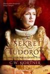 Sekret Tudorów. Kroniki nadwornego szpiega Elżbiety I - Christopher W. Gortner