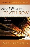 Now I Walk on Death Row: A Wall Street Finance Lawyer Stumbles Into the Arms of a Loving God - Dale S. Recinella