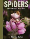 Spiders: The Ultimate Predators - Stephen Dalton