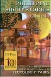 Philippine Short Stories 1925-1940 - Leopoldo Y. Yabes