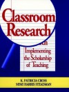 Classroom Research: Implementing the Scholarship of Teaching - K. Patricia Cross