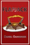 Flapjack (Case File #1 of Icarus Investigation) - Daniel Ganninger