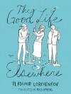 The Good Life Elsewhere - Ross Ufberg, Vladimir Lorchenkov