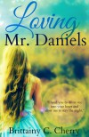 Loving Mr. Daniels - Brittainy C. Cherry