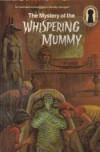 The Mystery of the Whispering Mummy - Robert Arthur