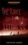 The Knife of Never Letting Go  - Patrick Ness