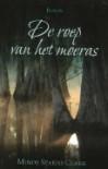 De roep van het moeras - Mindy Starns Clark, Lia van Aken