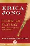 Fear of Flying: Fortieth Anniversary Edition - Erica Jong
