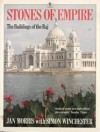 Stones Of Empire: The Buildings Of The Raj - Jan Morris, Simon Winchester