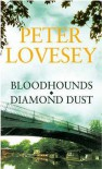 Bloodhounds / Diamond Dust - Peter Lovesey