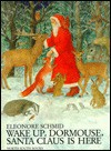 Wake Up, Dormouse, Santa Claus Is Here - Eleonore Schmid