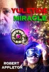 Yuletide Miracle (The Steam Clock Legacy) - Robert Appleton