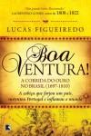 Boa Ventura!: A Corrida do Ouro no Brasil (1697-1810) - Lucas Figueiredo