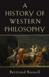 A History of Western Philosophy - Bertrand Russell