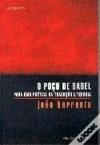 O Poço de Babel - Para uma Poética da Tradução Literária - João Barrento
