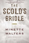 The Scold's Bridle - Minette Walters