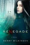 Renegade - Kerry Wilkinson