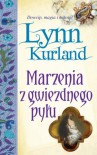 Marzenia z gwiezdnego pyłu - Lynn Kurland