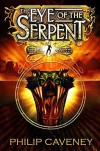 The Eye of the Serpent - Philip Caveney