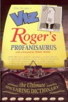 Roger's Profanisaurus: The Ultimate Swearing Dictionary - Roger Mellie, VIZ, Terry Jones