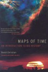 Maps of Time: An Introduction to Big History - David Christian