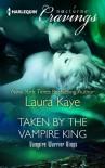 Taken by the Vampire King (Vampire Warrior Kings) - Laura Kaye