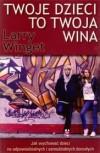 Twoje dzieci to twoja wina - Larry Winget