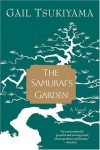 The Samurai's Garden: A Novel - Gail Tsukiyama