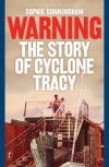 Warning, The Story of Cyclone Tracy - Sophie Cunningham
