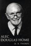Alec Douglas-Home - D.R. Thorpe