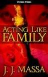 Acting Like Family - J.J. Massa