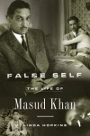 False Self: The Life of Masud Khan - Linda Hopkins
