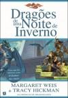 Dragões de Uma Noite de Inverno (As Crónicas de Dragonlance, #2) - Margaret Weis, Tracy Hickman, Jorge Candeias