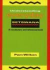 Understanding Everyday Setswana: A Vocabulary and Reference Book: Tlotlofoko Le Kumako Buka - Pam Wilken