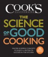 The Science of Good Cooking: Master 50 Simple Concepts to Enjoy a Lifetime of Success in the Kitchen - Cook's Illustrated