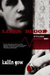 Life's Blood - Kailin Gow