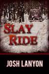 Slay Ride - Josh Lanyon