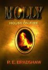 Molly: House on Fire - R.E. Bradshaw