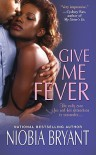 Give Me Fever - Niobia Bryant