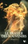 Phaenix, Tome 2 : Le brasier des souvenirs - Carina Rozenfeld